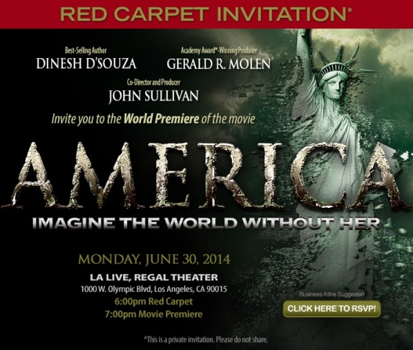DINESH DSOUZA red carpet invitation HOLLYWOOD PREMIERE OF AMERICA June 30 2014