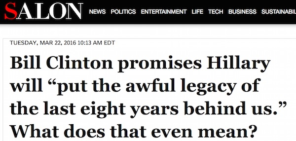 "Salon wonders what former President Bill Clinton meant when he referenced the ""awful legacy"" of the past eight years"
