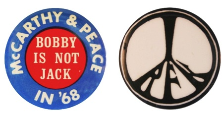 "Campaign buttons promoting both Eugene McCarthy and Robert F. Kennedy as the anti-Vietnam War ""peace"" candidates in the 1968 Democratic presidential primaries (Author's collection)"